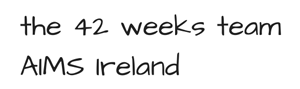 Farewell to 42 weeks - 42weeks.ie AIMS Irealnd